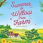 Summer at Willow Tree Farm Hörbuch von Heidi Rice Gesprochen von: Stephanie Racine