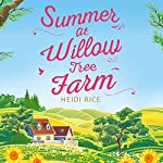 Summer at Willow Tree Farm | Heidi Rice