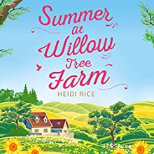 Summer at Willow Tree Farm Audiobook by Heidi Rice Narrated by Stephanie Racine