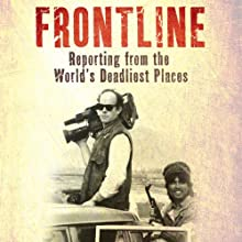 Frontline: Reporting from the World's Deadliest Places (       UNABRIDGED) by David Loyn Narrated by David Loyn