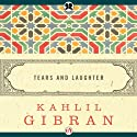 Tears and Laughter (       UNABRIDGED) by Kahlil Gibran Narrated by Richard Davidson