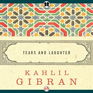 Tears and Laughter | [Kahlil Gibran]