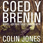 Coed y Brenin [King's Wood]: A Novel for Welsh Learners Hörbuch von Colin Jones Gesprochen von: Colin Jones