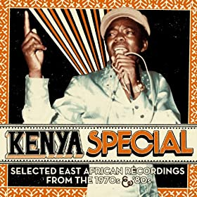 Kenya Special (Selected East African Recordings From The 1970s & '80s)