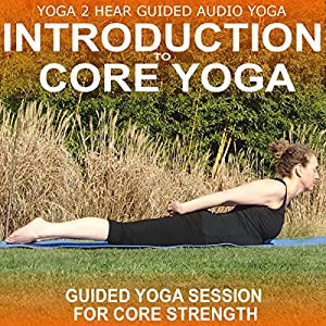 Introduction to Core Yoga Audiobook