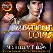 The Impatient Lord: Dragon Lords, Book 8 | [Michelle M. Pillow]