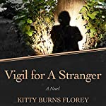 Vigil for a Stranger: A Novel | Kitty Burns Florey