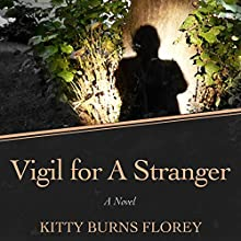Vigil for a Stranger: A Novel (       UNABRIDGED) by Kitty Burns Florey Narrated by Mary Sarah Agilota