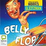 Belly Flop | Morris Gleitzman