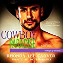 Cowboy Paradise: Cowboys of Nirvana, Book 1 Audiobook by Rhonda Lee Carver Narrated by Logan McAllister