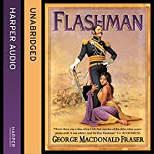 Flashman: The Flashman Papers, Book 1 (       UNABRIDGED) by George MacDonald Fraser Narrated by Colin Mace