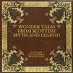 Wonder Tales from Scottish Myth and Legend | Donald Alexander Mackenzie