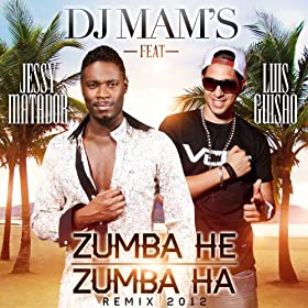 Zumba He Zumba Ha (remix 2012) [feat. Jessy Matador & Luis Guisao] - Single