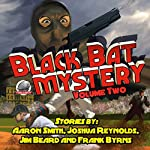 Black Bat Mysteries, Volume 2 | Aaron Smith,Joshua Reynolds,Jim Beard,Frank Byrns