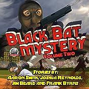 Black Bat Mysteries, Volume 2 | Aaron Smith, Joshua Reynolds, Jim Beard, Frank Byrns