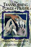 The Transforming Power of Prayer: Deepening Your Friendship with God