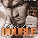 Make It a Double Audiobook by Sawyer Bennett Narrated by Douglas Berger, Bunny Warren
