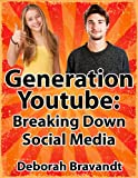 Generation Youtube: Breaking Down Social Media