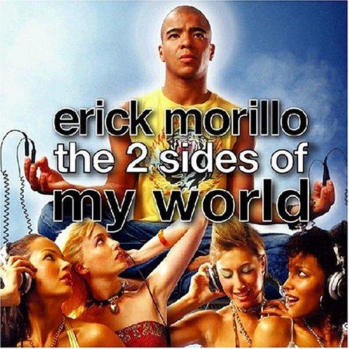 Erick Morillo - The 2 Sides Of My World - Zortam Music