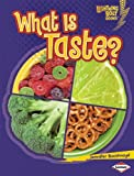 What Is Taste? (Lightning Bolt Books: Your Amazing Senses)