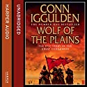 Wolf of the Plains: Conqueror, Book 1 Hörbuch von Conn Iggulden Gesprochen von: Stephen Thorne
