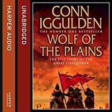 Wolf of the Plains: Conqueror, Book 1 Audiobook by Conn Iggulden Narrated by Stephen Thorne