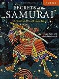 Secrets of the Samurai: The Martial Arts of Feudal Japan