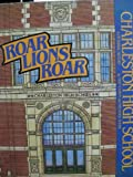 Roar, Lions, Roar: Charleston High School, A Pictorial History (092952103X) by Cohen, Stan