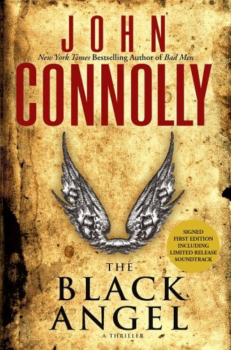 The Black Angel: A Thriller  Signe by author., John Connolly