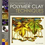 The Encyclopedia of Polymer Clay Tech...