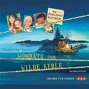 Wombats und wilde Kerle (Die Karlsson-Kinder 2) Hörbuch