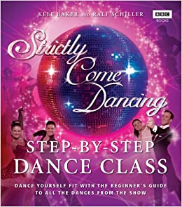 Strictly Come Dancing: Step-By-Step Dance Class: Dance Yourself Fit with the Beginner's Guide to All the Dances from the Show price comparison at Flipkart, Amazon, Crossword, Uread, Bookadda, Landmark, Homeshop18