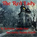 The Red Lady Audiobook by Katharine Newlin Burt Narrated by Daniela Acitelli