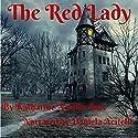 The Red Lady Audiobook by Katharine Newlin Burt Narrated by Daniela Acitelli