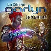 Garlyn: Das Schattenspiel (Schattenraum-Trilogie 1) | [Dane Rahlmeyer]