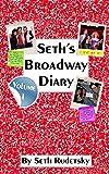 Seth's Broadway Diary, Volume 1: Part 2