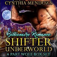 Shifter Underworld 4 Part Wolf Box Set Audiobook by Cynthia Mendoza Narrated by Clara Nipper,  Sounds Good Studios