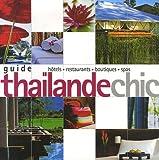 echange, troc Chami Jotisalikorn, Annette Tan - Guide Thaïlande chic : Hotels, restaurants, boutiques, spas