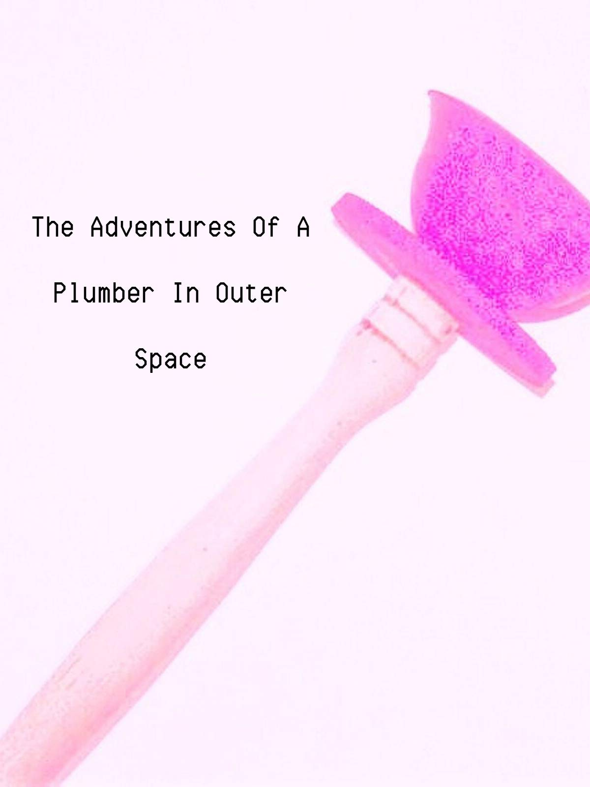 The Adventures of a Plumber in Outer Space on Amazon Prime Video UK