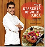 img - for The Desserts of Jordi Roca: Over 80 Dessert Recipes Conceived in EL CELLER DE CAN ROCA book / textbook / text book