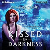 Kissed by Darkness: A Sunwalker Saga Novel, Book 1 | Sha MacLeod