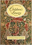 img - for The Complete Children's Liturgy Book: Comprehensive Programme for Every Sunday of the Lectionary book / textbook / text book