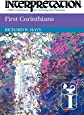 First Corinthians: Interpretation: A Bible Commentary for Teaching and Preaching