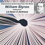 Great American Authors Read From Their Works, Volume 1: William Styron reading from Lie Down in Darkness |  Calliope Author Readings,William Styron