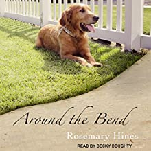 Around the Bend: Sandy Cove Series, Book 4 Audiobook by Rosemary Hines Narrated by Becky Doughty