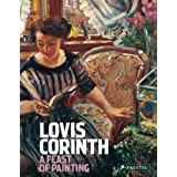 Lovis Corinth: A Feast of Painting (Masterpieces in Focus) ~ Lovis Corinth