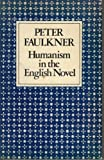 Humanism in the English Novel (0301740348) by Faulkner, Peter