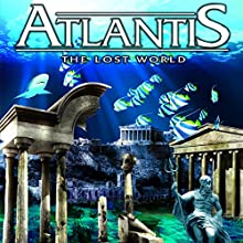 Atlantis: The Lost World  by Philip Gardiner Narrated by Philip Gardiner