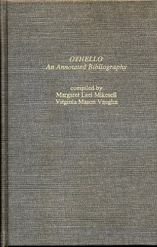 Othello: An Annotated Bibliography (The Garland Shakespeare Bibliographies, No. 20)