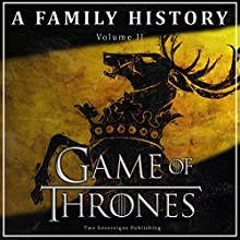 Game of Thrones: A Family History: Book of Thrones, Book 2 Audiobook by  Book of Thrones Narrated by Steven Myles
